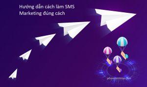 huong-dan-cach-lam-sms-marketing-hieu-qua