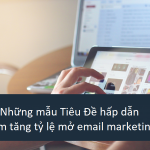 mau-tieu-de-lam-tang-ty-le-mo-email-marketing