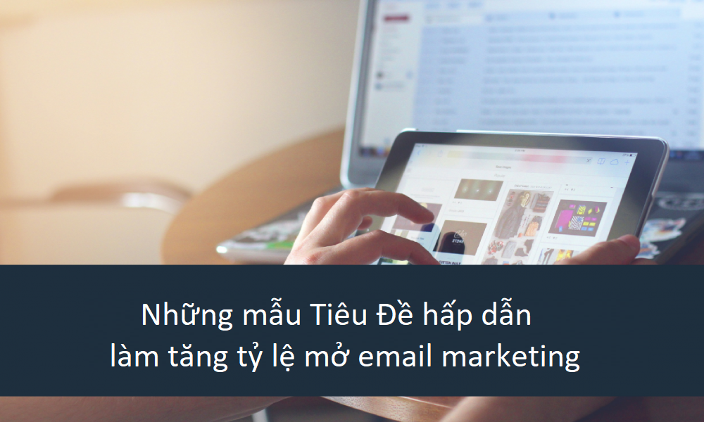 mau-tieu-de-lam-tang-ty-le-mo-email-marketing